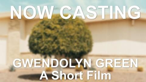 GWENDOLYN GREEN CASTING